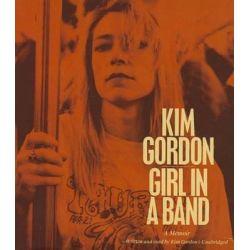 Girl in a Band, A Memoir Audio Book (Audio CD) by Kim Gordon, 9781481533430. Buy the audio book online.