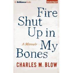Fire Shut Up in My Bones, A Memoir Audio Book (Audio CD) by Charles M Blow, 9781491530238. Buy the audio book online.