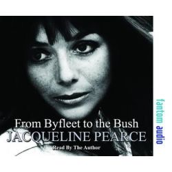 From Byfleet to the Bush, The Autobiography of Jacqueline Pearce Audio Book (Audio CD) by Jacqueline Pearce, 9781906263881. Buy the audio book online.