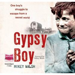 Gypsy Boy Audio Book (Audio CD) by Mikey Walsh, 9781407454948. Buy the audio book online.