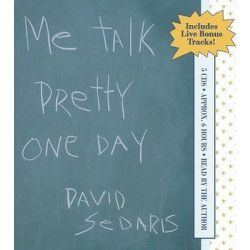 Me Talk Pretty One Day Audio Book (Audio CD) by David Sedaris, 9781586210663. Buy the audio book online.