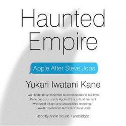 Haunted Empire, Apple After Steve Jobs Audio Book (Audio CD) by Yukari Iwatani Kane, 9781482992496. Buy the audio book online.