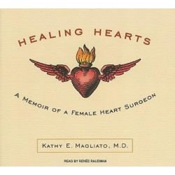Healing Hearts, A Memoir of a Female Heart Surgeon Audio Book (Audio CD) by Kathy Magliato, 9781400146734. Buy the audio book online.