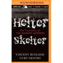 Helter Skelter, The True Story of the Manson Murders Audio Book (Audio CD) by Vincent Bugliosi, 9781491514955. Buy the audio book online.