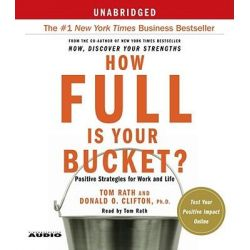 How Full is Your Bucket?, Positive Strategies for Work and Life Audio Book (Audio CD) by Donald O. Clifton, 9780743544269. Buy the audio book online.