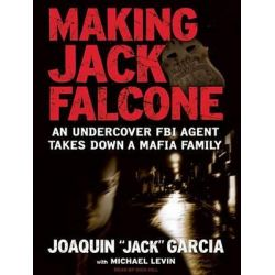 Making Jack Falcone, An Undercover FBI Agent Takes Down a Mafia Family Audio Book (Audio CD) by Joaquin 'Jack' Garcia, 9781400138722. Buy the audio book online.