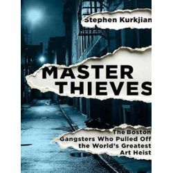 Master Thieves, The Boston Gangsters Who Pulled off the World's Greatest Art Heist Audio Book (Audio CD) by Stephen Kurkjian, 9781494510848. Buy the audio book online.