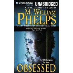 Obsessed Audio Book (Audio CD) by M William Phelps, 9781480529595. Buy the audio book online.