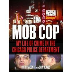 Mob Cop, My Life of Crime in the Chicago Police Department Audio Book (Audio CD) by Fred Pascente, 9781494511876. Buy the audio book online.