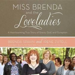 Miss Brenda and the Loveladies, A Heartwarming True Story of Grace, God, and Gumption Audio Book (Audio CD) by Brenda Spahn, 9781482996036. Buy the audio book online.