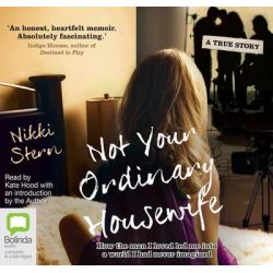 Not Your Ordinary Housewife, How the Man I Loved Led Me into a World I Had Never Imagined Audio Book (Audio CD) by Nikki Stern, 9781743154816. Buy the audio book online.