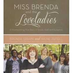 Miss Brenda and the Loveladies, A Heartwarming True Story of Grace, God, and Gumption Audio Book (Audio CD) by Brenda Spahn, 9781482996050. Buy the audio book online.