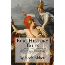 Epic History Tales, Vol. 1, the Classical World by Jacob Abbott, 9781514878842.