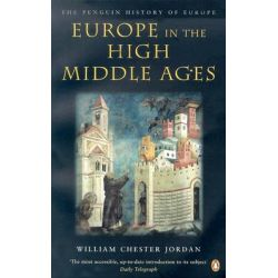 Europe in the High Middle Ages: v. 3, The Penguin History of Europe by William Chester Jordan, 9780140166644.