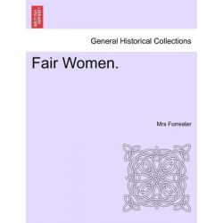 Fair Women. by Mrs Forrester, 9781241369750.