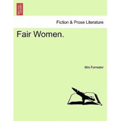 Fair Women. by Mrs Forrester, 9781241579494.