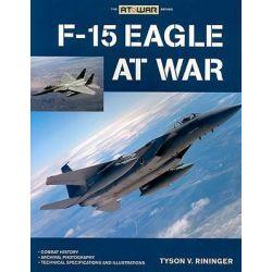 F-15 Eagle at War, At War by Tyson Ringer, 9780760333501.