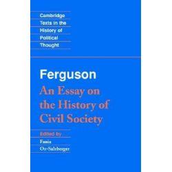 Ferguson, An Essay on the History of Civil Society by Adam Ferguson, 9780521447362.