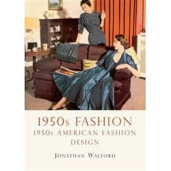 Fashion in the 1950s, Shire Library by Emmanuelle Dirix, 9780747812241.