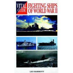 Fighting Ships of World War II, Vital Guide by Leo Marriott, 9781840374162.