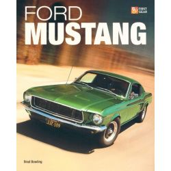 Ford Mustang, First Gear by Brad Bowling, 9780760338087.