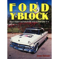 Ford Y-Block, How to Repair and Rebuild the 1954-62 Ford Ohv V-8 by J C Eickman, 9780879381851.