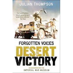 Forgotten Voices Desert Victory, Forgotten Voices by Julian Thompson, 9780091940980.