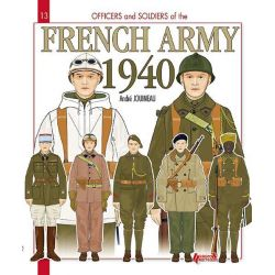 French Army 1940, Officers and Soldiers by Andre Jouineau, 9782352501794.
