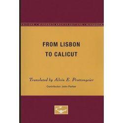 From Lisbon to Calicut, Minnesota Archive Editions by Alvin E Prottengeier, 9780816658534.
