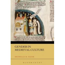Gender in Medieval Culture, Themes in Medieval History by Michelle M. Sauer, 9781441142627.