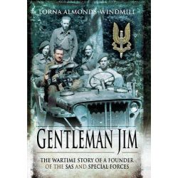 Gentleman Jim, The Wartime Story of a Founder of the SAS and Special Forces by Lorna Almonds Windmill, 9781848844247.