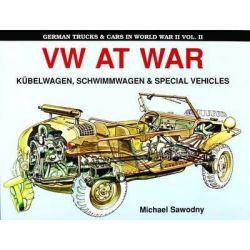 German Trucks & Cars in WWII: Volume II, VW at War Book I Kubelwagen/Schwimmwagen by Michael Sawodny, 9780887403088.