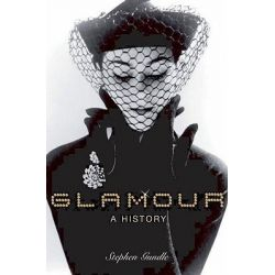 Glamour, A History by Stephen Gundle, 9780199569786.