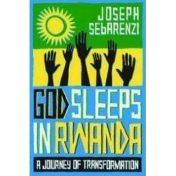 God Sleeps in Rwanda, A Personal Journey of Tranformation by Joseph Sebarenzi, 9781851687435.