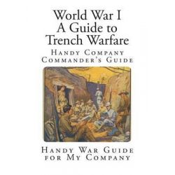 Handy War Guide for My Company, Handy Company Commander's Guide by Captain Hanguillart, 9781494428723.