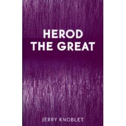 Herod the Great by Jerry Knoblet, 9780761830870.