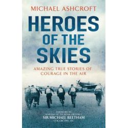 Heroes of the Skies, Heroes by Michael A. Ashcroft, 9780755363902.