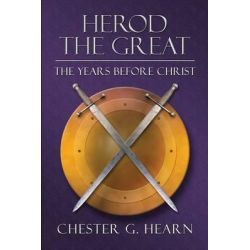Herod the Great, The Years Before Christ by Chester G Hearn, 9781592868063.