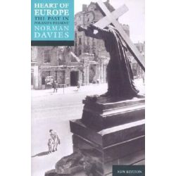 Heart of Europe, The Past in Poland's Present by Norman Davies, 9780192801265.