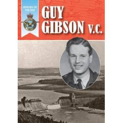 Heroes of the RAF - Guy Gibson, Heroes of the RAF by John Fareham, 9781907791581.