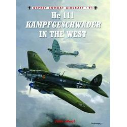 He 111 Kampfgeschwader in the West, Combat Aircraft by John Weal, 9781849086707.