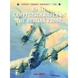 He 111 Kampfgeschwader on the Russian Front, Combat Aircraft by John Weal, 9781780963075.