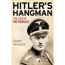Hitler's Hangman, The Life of Heydrich by Robert Gerwarth, 9780300115758.