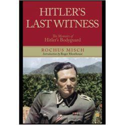 Hitler's Last Witness, The Memoirs of Hitler's Bodyguard by Rochus Misch, 9781848327498.