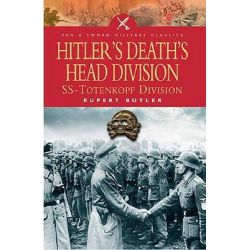 Hitler's Death's Head Division, SS Totenhopf Division by Rupert Butler, 9781844152056.