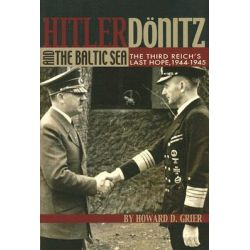 Hitler, Donitz and the Baltic Sea, The Extraordinary Life of Submarine Captain Eugene Fluckey by David Grier, 9781591143451.