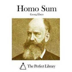 Homo Sum by Georg Ebers, 9781511866989.