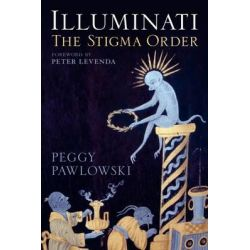 Illuminati, The Stigma Order by Peter Levenda, 9781441179081.