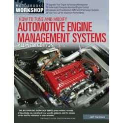 How to Tune and Modify Automotive Engine Management Systems, Motorbooks Workshop by Jeff Hartman, 9780760343456.