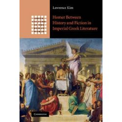 Homer Between History and Fiction in Imperial Greek Literature, Greek Culture in the Roman World by Kim Lawrence, 9780521194495.